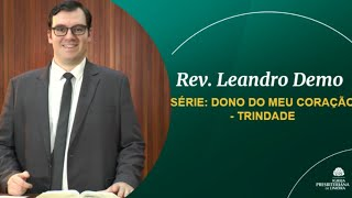DONO DO MEU CORAÇÃO. TRINDADE ADORADA - Rev. Leandro Demo