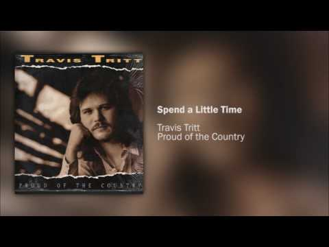 Travis Tritt  Spend a Little Time Audio Only