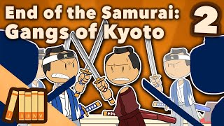 End of the Samurai - Gangs of Kyoto - Extra History #2