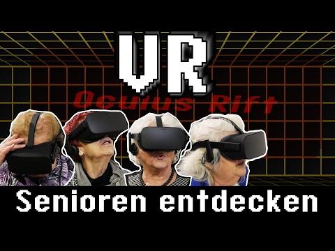 VR - Oculus Rift - Senioren entdecken Technik!!!