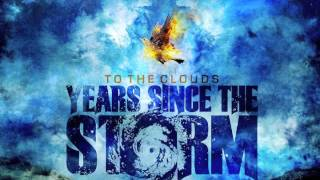 Watch Years Since The Storm To The Clouds video
