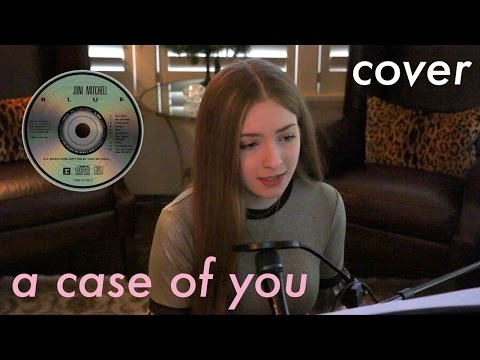 Joni Mitchell - A Case of You (Cover)