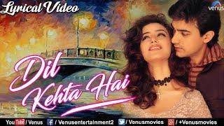 Dil Kehta Hai Chal Unse - LYRICAL VIDEO | Aamir Khan & Manisha Koirala | Akele Hum Akele Tum