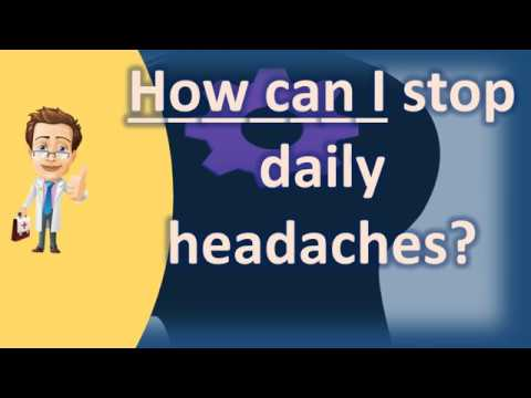How can I stop daily headaches ? | Best Health FAQ Channel