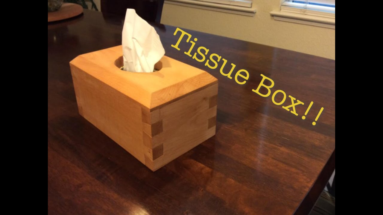 tissue box holder! | complete build!