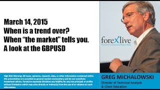 Forex Education: When is a trend over? When the market tells you. A look at the GBPUSD