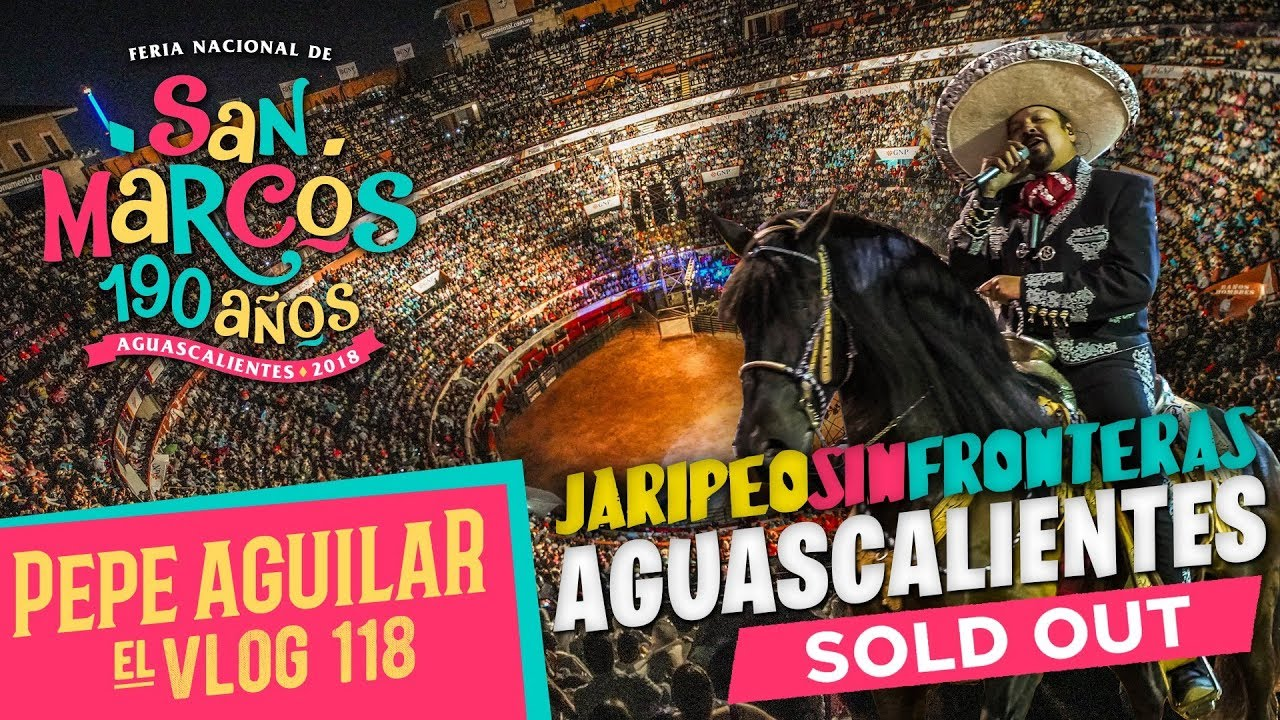 Pepe Aguilar - El Vlog 118 - JARIPEO SIN FRONTERAS AGUASCALIENTES SOLD OUT