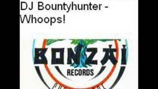 DJ Bountyhunter - Whoops!