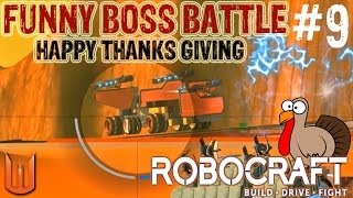 Robocraft: Funny Boss Battle & Happy Thanks Giving! - Let