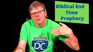 Overview of Biblical End Time Prophecy Session 1