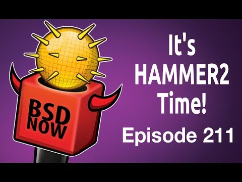 It's HAMMER2 Time! | BSD Now 211