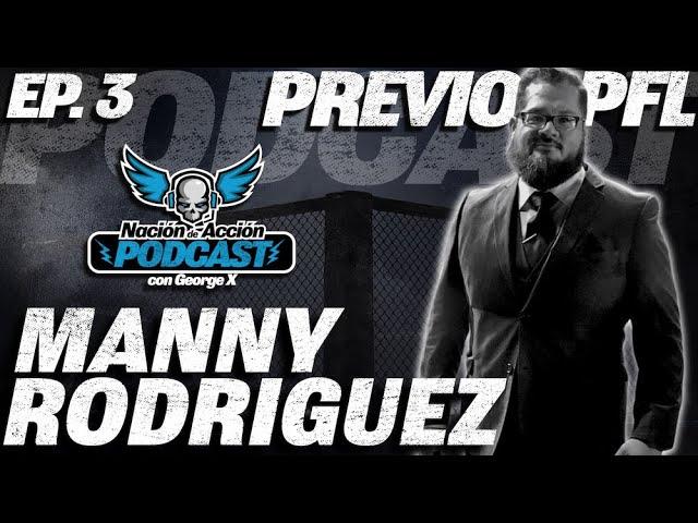 Nación de Acción con George X MMA - Manny Rodriguez - Previo PFL Professional Fighters League 2021