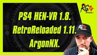 PS4 HEN-VR 1.8. RetroReloaded 1.11. ArgonNX.