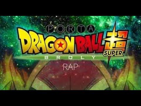 DRAGON BALL SUPER BROLY RAP | PORTA | RESUBIDO