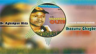 Benin Music - IHAZUNU GHAGBE by Dr Agbakpan Olita (Agbakpan Olita Music)