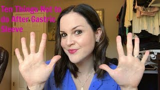 10 THINGS NOT TO DO AFTER GASTRIC SLEEVE