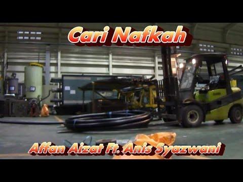 Cari Nafkah ~ Affan Aizat Ft. Anis Syazwani