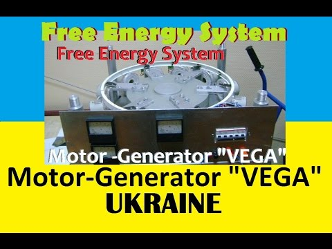 Free Energy System, Motor-Generator VEGA