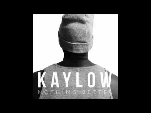 Kaylow   Nothing Better Original Mix