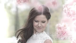 Tanja Hiller - Wir zwei - Helene Fischer (Live Cover)