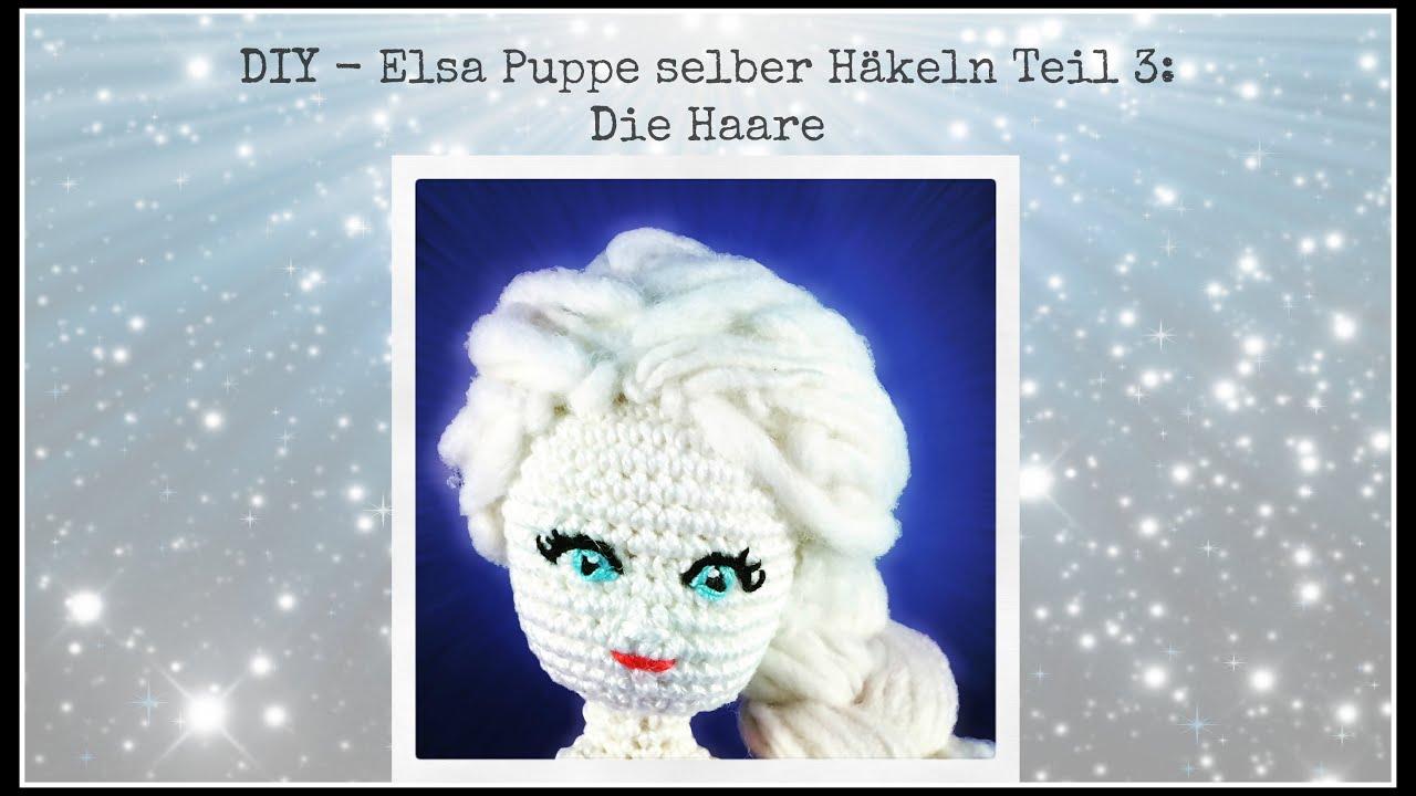 Diy Elsa Puppe Selber Häkeln Teil 3 Haare Anknüpfen Youtube