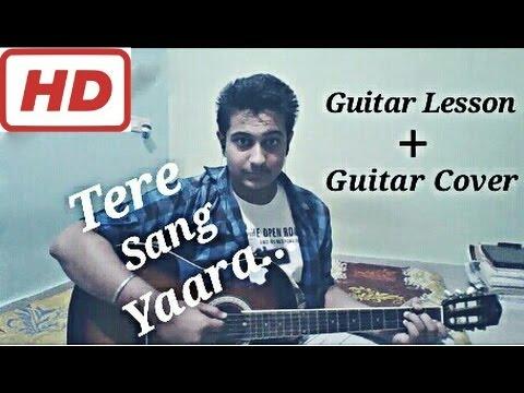 Tere Sang Yaara| Guitar Chords Lesson + Acoustic Cover| Akshay Kumar| Atif Aslam| Rustom