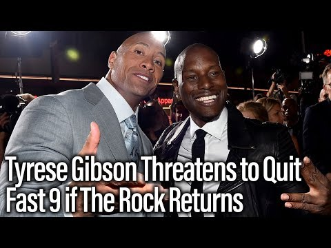 Tyrese Gibson Threatens to Quit Fast 9 if The Rock Returns