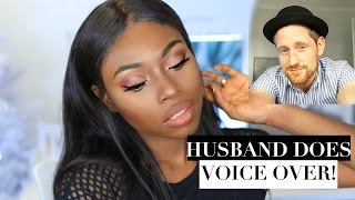 FULL GLAM! - HUSBAND DOES MY VOICE OVER!