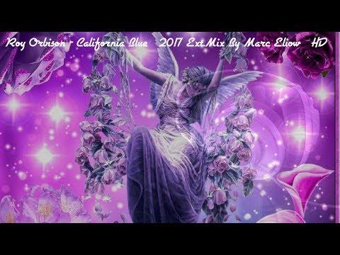 Roy Orbison - California Blue (2017 Ext.Mix By Marc Eliow) HD mp3