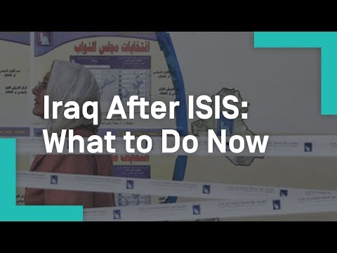 Iraq After ISIS: What to Do Now