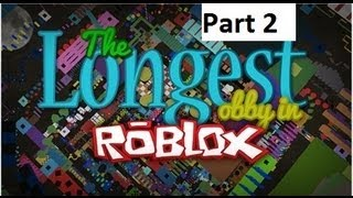 Roblox: The Longest Obby Ever!!!!! Part 2