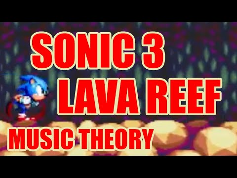 Sonic 3's Lava Reef: Music Theory