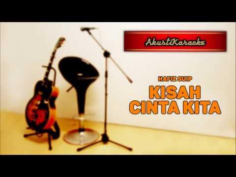 Free Download Hafiz Suip - Kisah Cinta Kita ( With Chords & Karaoke Versi Akustik ) Mp3 dan Mp4
