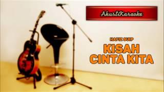 Hafiz Suip - Kisah Cinta Kita ( With Chords & Karaoke Versi Akustik )