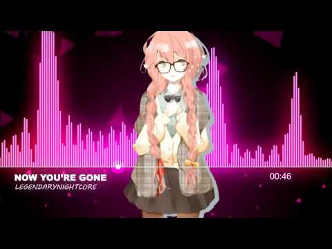 Nightcore - Now You're Gone