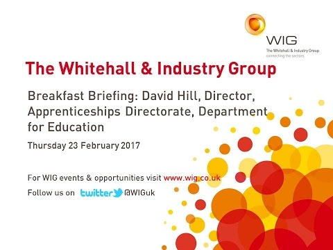 WIG Breakfast Briefing: David Hill, Director, Apprenticeships Directorate, Department for Education