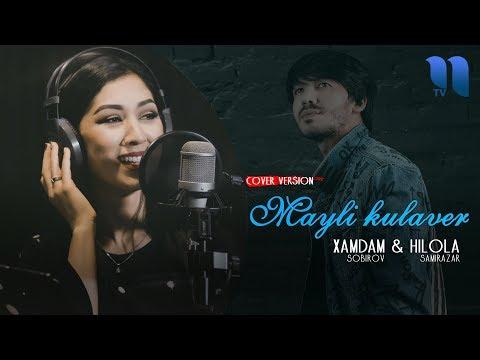 Xamdam Sobirov & Hilola - Mayli Kulaver | Хамдам & Хилола - Майли кулавер (cover Version)