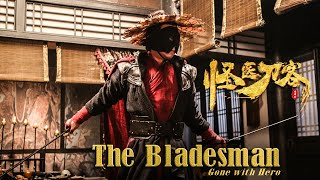 New Movie Trailer | The Bladesman 怪醫刀客 Gone with Hero | Martial Arts Action film HD