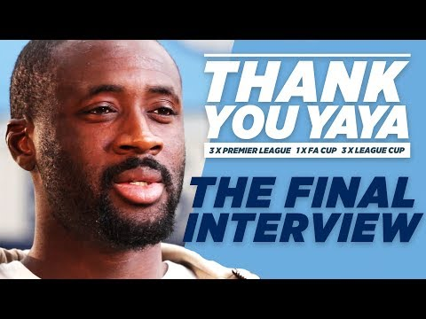 YAYA TOURE FINAL INTERVIEW | Thank You Yaya