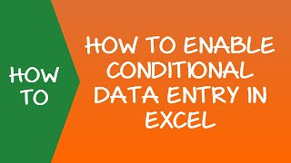 How to Enable Conditional Data Entry in Excel