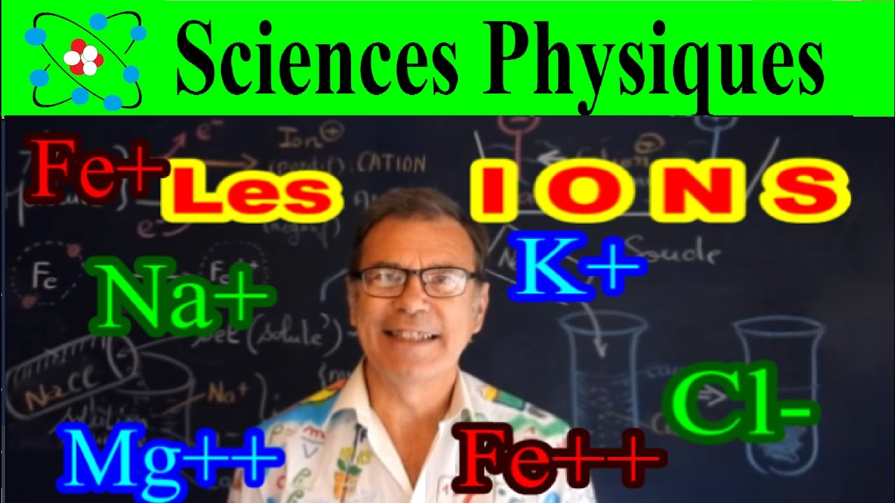 Les Ions Cours De Sciences Physique Chimie Youtube