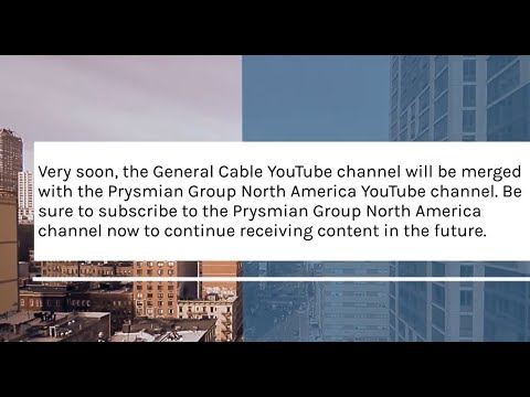 General Cable and Prysmian Group NA YouTube Channel Merge