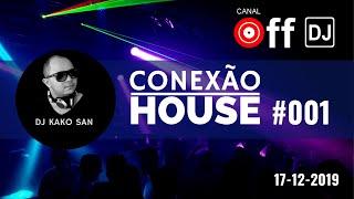 CONEXÃO HOUSE BY DJ KAKO SAN 17-12-2019