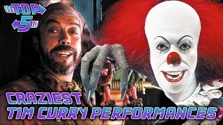 Top 5 Craziest Tim Curry Performances