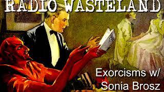 Exorcisms with Sonia Brosz Ep#32