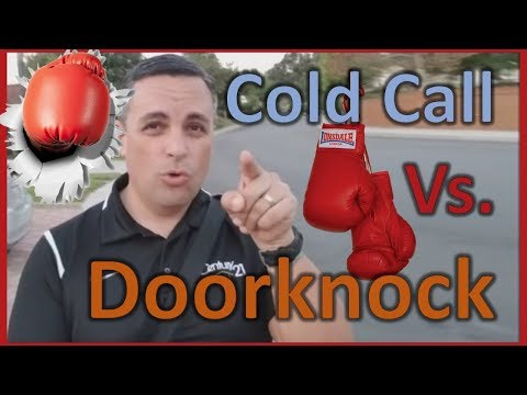 Cold Call Vs Doorknocking For Real Estate Sales