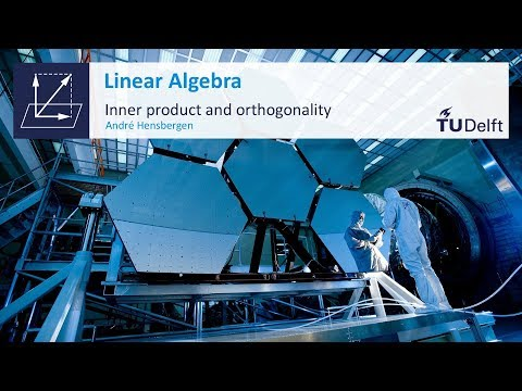 Inner Product, Orthogonality and Projections - Mathematics - Linear Algebra - TU Delft