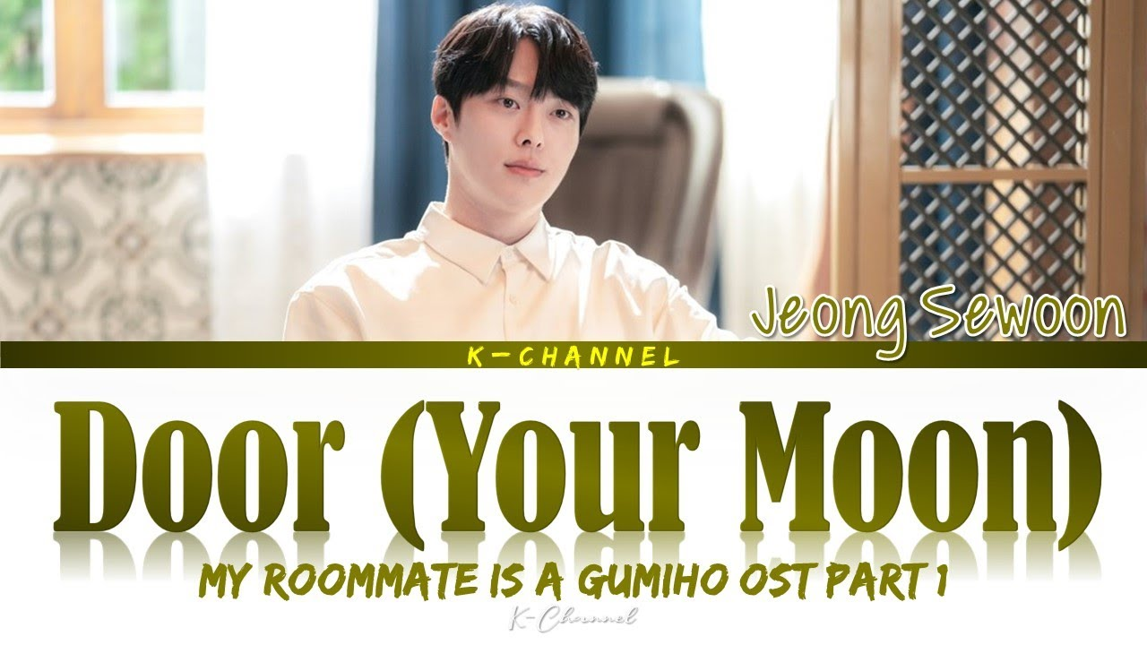 Download Door (Your Moon) - Jeong Sewoon (정세운) | My Roommate Is A Gumiho (간 떨어지는 동거) OST Part 1 | Han/Rom/Eng