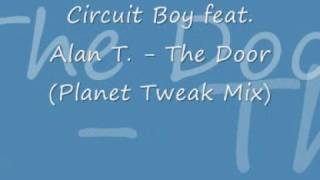 Circuit Boy & Alan T. - The Door (Planet Tweak Mix)(+Lyrics)