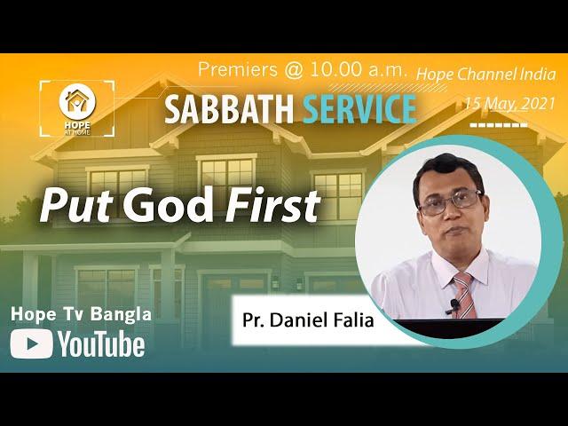 Bangla Sabbath Service | Put God First | Pr. Daniel Falia | 15 May 2021